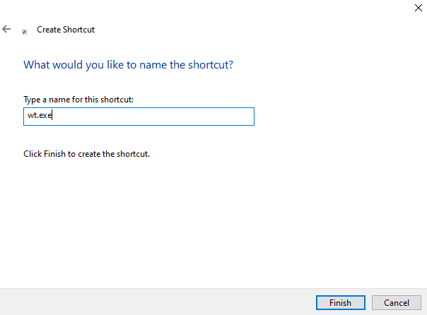 Name the Shortcut wt.exe